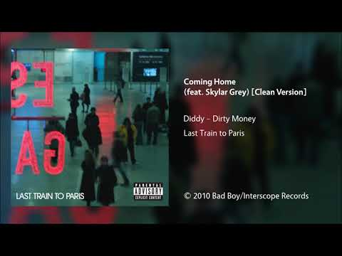 Diddy – Dirty Money  Coming Home feat Skylar Grey Clean Version