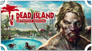 dead Island Definitive Edition обзор игры
