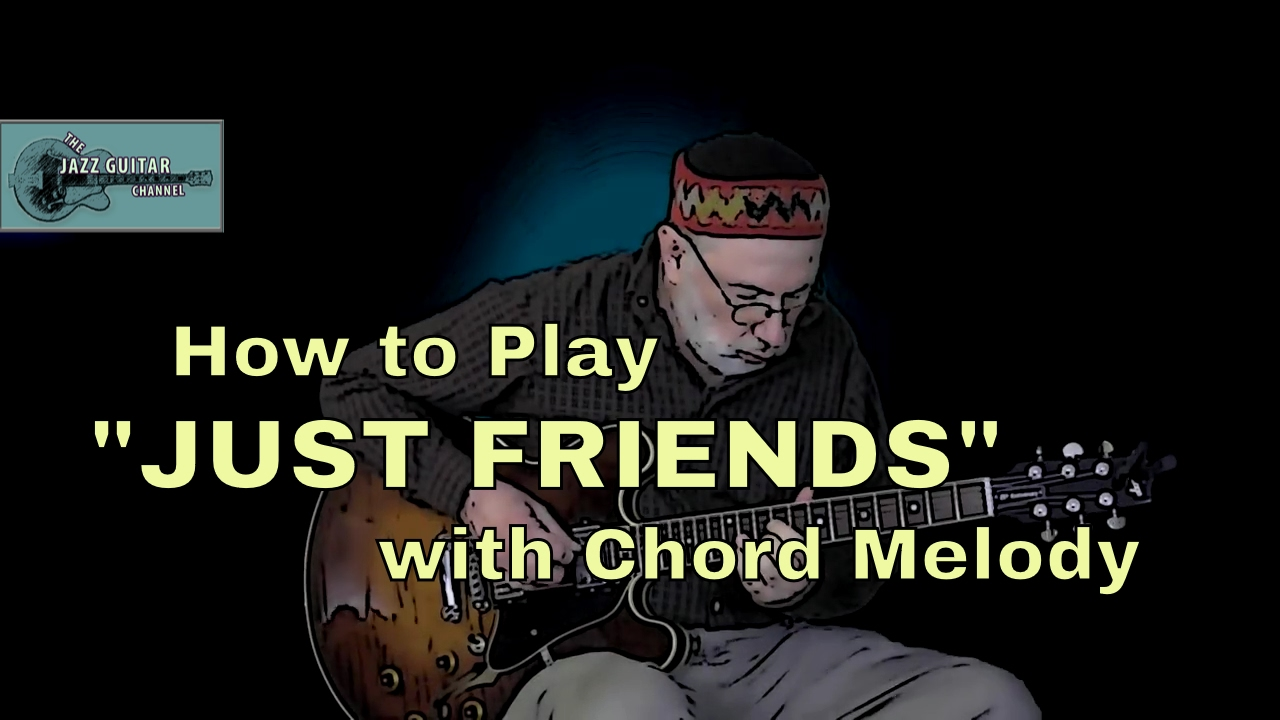 Learn Just Friends With Chord Melody Youtube