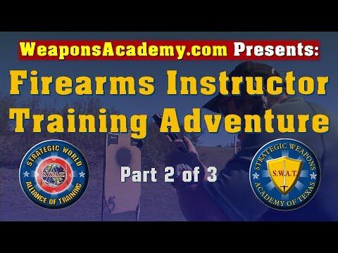 FIREARMS INSTRUCTOR TRAINING ADVENTURE PART 2 OF 3 TIM BULOT TACTICAL TRAINER