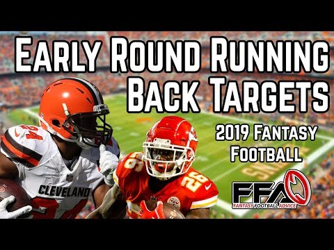 Must Own Early Round Running Back Targets - 2019 Fantasy Football