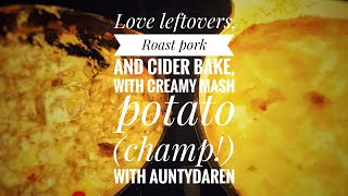 Love leftovers, Pork and cider bake with pimped up mash #familyfood #budgetmeals #auntydaren