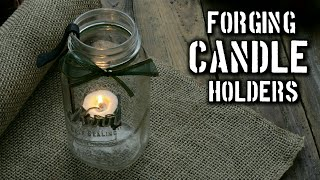 Forging a Mason Jar Candle Holder [Selling Blacksmith Projects]