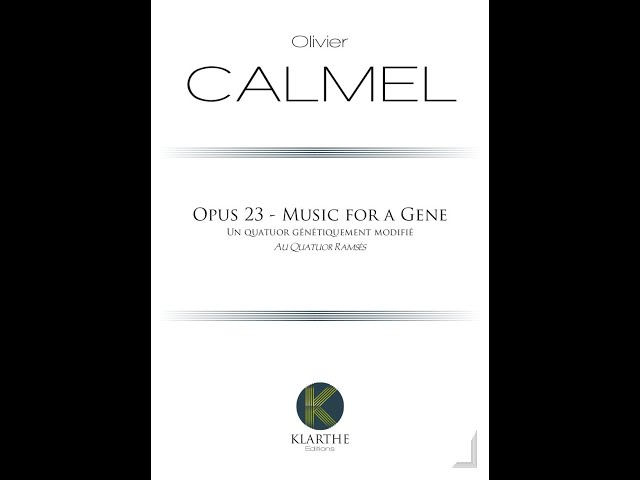 Olivier Calmel - OPUS 23 MUSIC FOR A GENE (extraits 2)