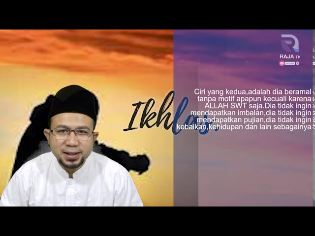 Ciri-Ciri Ikhlas - Ust Abdul Halim