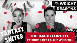 The Bachelorette Episode 9 Recap - Fantasy Suites - The Wright Reasons