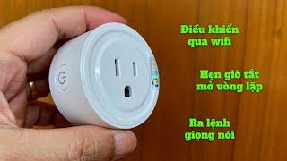 Trên tay ổ cắm điện thông minh, tắt mở qua wifi, hẹn giờ, và nhiều tính năng hay ho