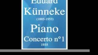 Eduard Künneke (1885-1953) : Piano Concerto No. 1 (1935) **MUST HEAR**