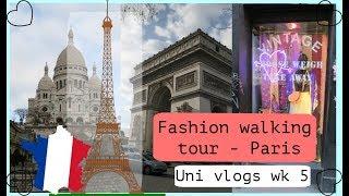 Fashion walking tour!! Paris - Weekly Uni vlogs wk 5 Part 2