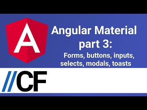 Angular Material part 3: Modals, buttons, inputs, selects, toasts thumbnail