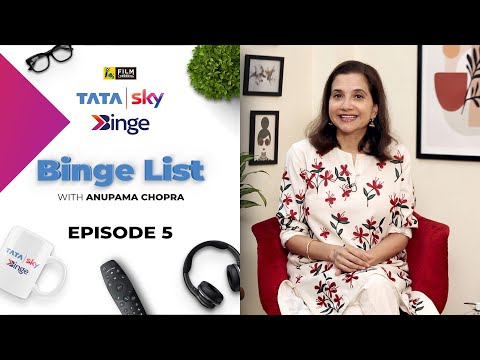 Episode 5 | Binge List with Anupama Chopra | Tata Sky Binge