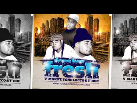 V'Mak Ft. Tone Locco & T'RoC - Dope Boy Fresh
