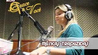 GRACE E VOCE REDE ALELUIA TRADUÇAO   WHEN YOU BELIEVE   WHITNEY HOUSTON e MARIAH CAREY