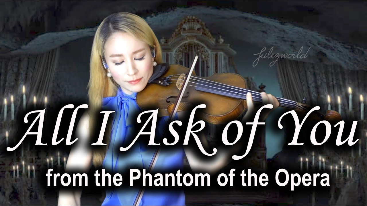 All I Ask of You violin cover (from the Phantom of the Opera)