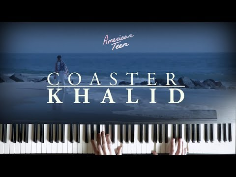Coaster (Piano Version) - Khalid | American Teen (Acoustic Cover)