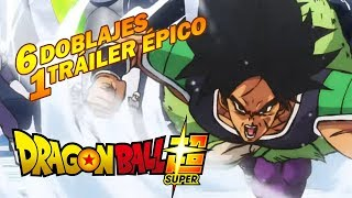 6 Doblajes 1 Trailer Épico - Broly 2018 - Dragon Ball Super PELICULA