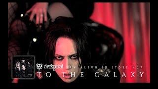 defspiral『TO THE GALAXY』album trailer
