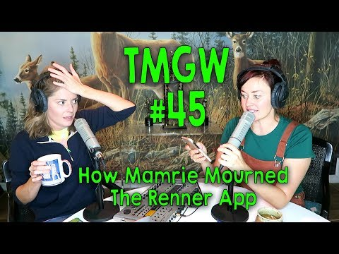 TMGW #45: How Mamrie Mourned the Renner App