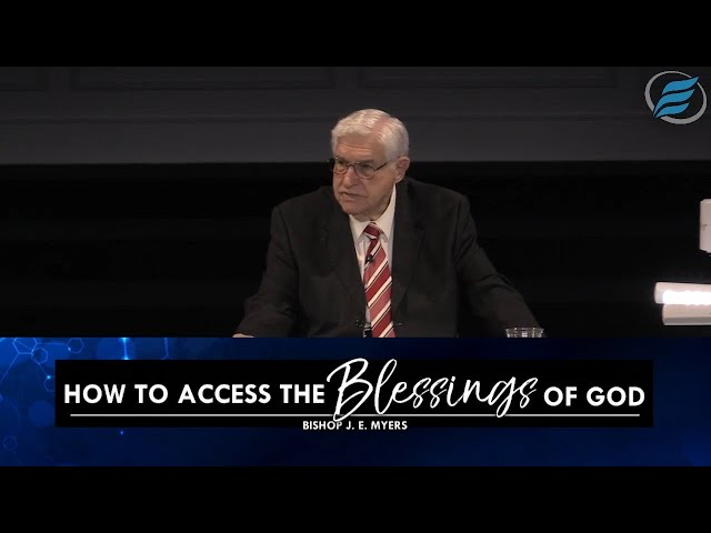 07/21/2021 | How to Access the Blessings of God | Bishop J. E. Myers