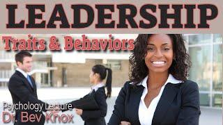 Traits & Behaviors of Effective Leadership