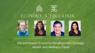 Vibrant Hawaiʻi Economic Development Strategy: Health and Wellness Panel