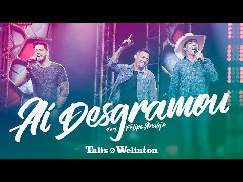 Talis e Welinton - Aí Desgramou Part Felipe Araújo