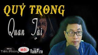 [HÃI HÃI] Quỷ Trong Quan Tài - Truyện ma có thật về đào mộ do Tiến Phong kể