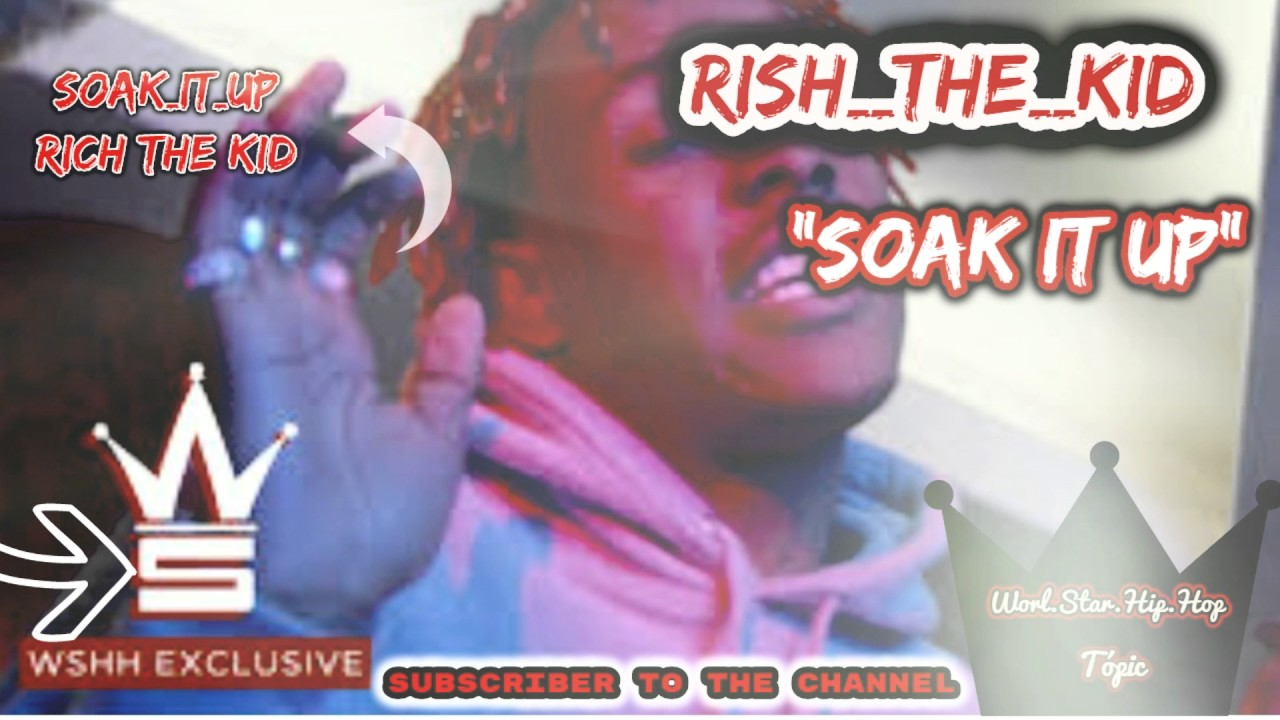 Download Rich The Kid   Soak It Up WSHH Tópic   Official Music