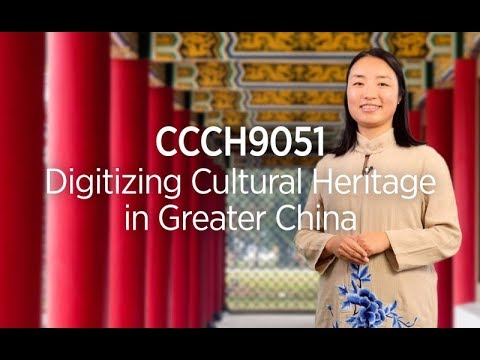 CCCH9051 Digitizing Cultural Heritage in Greater China