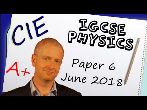 Physics Paper 6 - Summer 2018 - IGCSE (CIE) Exam Practice