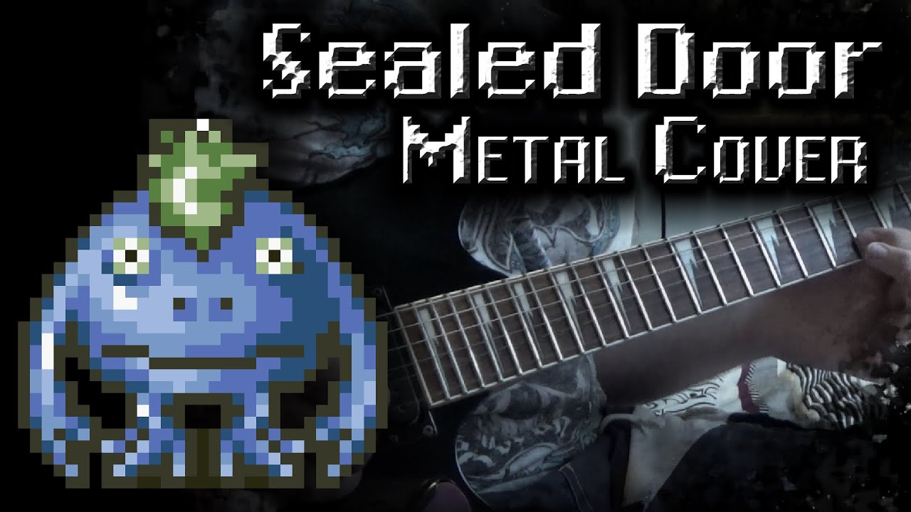 chrono trigger sealed door metal cover youtube