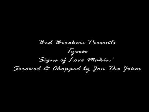 Tyrese - Signs of Love Makin' (Screwed & Chopped)