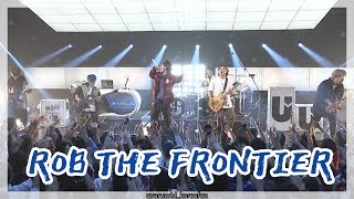 ROB THE FRONTIER Live  『일곱개의 대죄 3기 오프닝』  [UVERworld/우버월드]