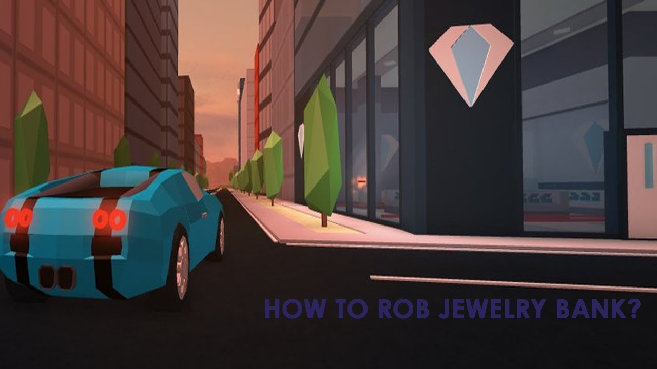 roblox jailbreak how to rob jewelry store in jailbreak