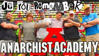 do you remember:  Anarchist Academy