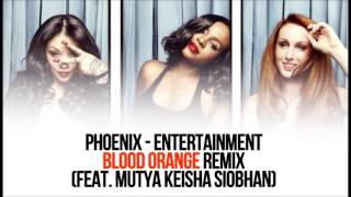 Phoenix - Entertainment (Feat. Mutya Keisha Siobhan)
