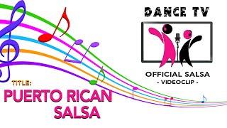 🎼 PUERTO RICAN SALSA - OFFICIAL MUSIC - DANCE TV ©️