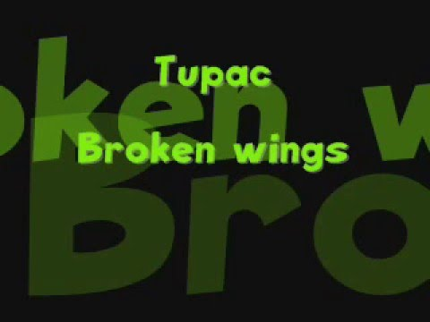 Tupac Broken Wings Youtube