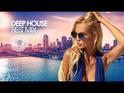 Deep House Best Mix 2018 (Chill Out Session)