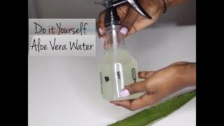 DIY || Aloe Vera Water || Naturally Candace