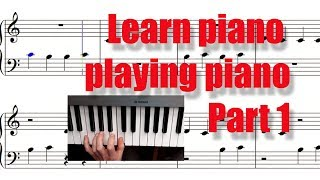 Learn to read piano music in 10 min part 1. your first piano lesson playing from the start