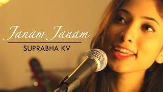 Janam Janam - Dilwale | Unplugged Cover | Suprabha KV ft. Arpit Patel