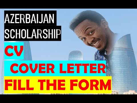 Azerbaijan Government Scholarship: how to create a CV, Cover Letter and Fill the Form