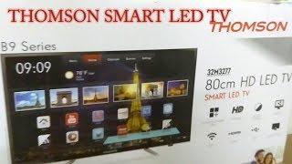 Thomson Smart LED TVs Better than Mi TVs? | B9 Series 32M3277 - Unboxing Video