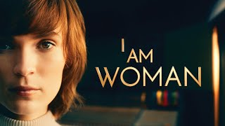I Am Woman - Official Trailer