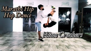 Marathi Hip Hop Dance Choreography by | Himanshu Kajot | Hims Crackers | 1 Tag Dance Video