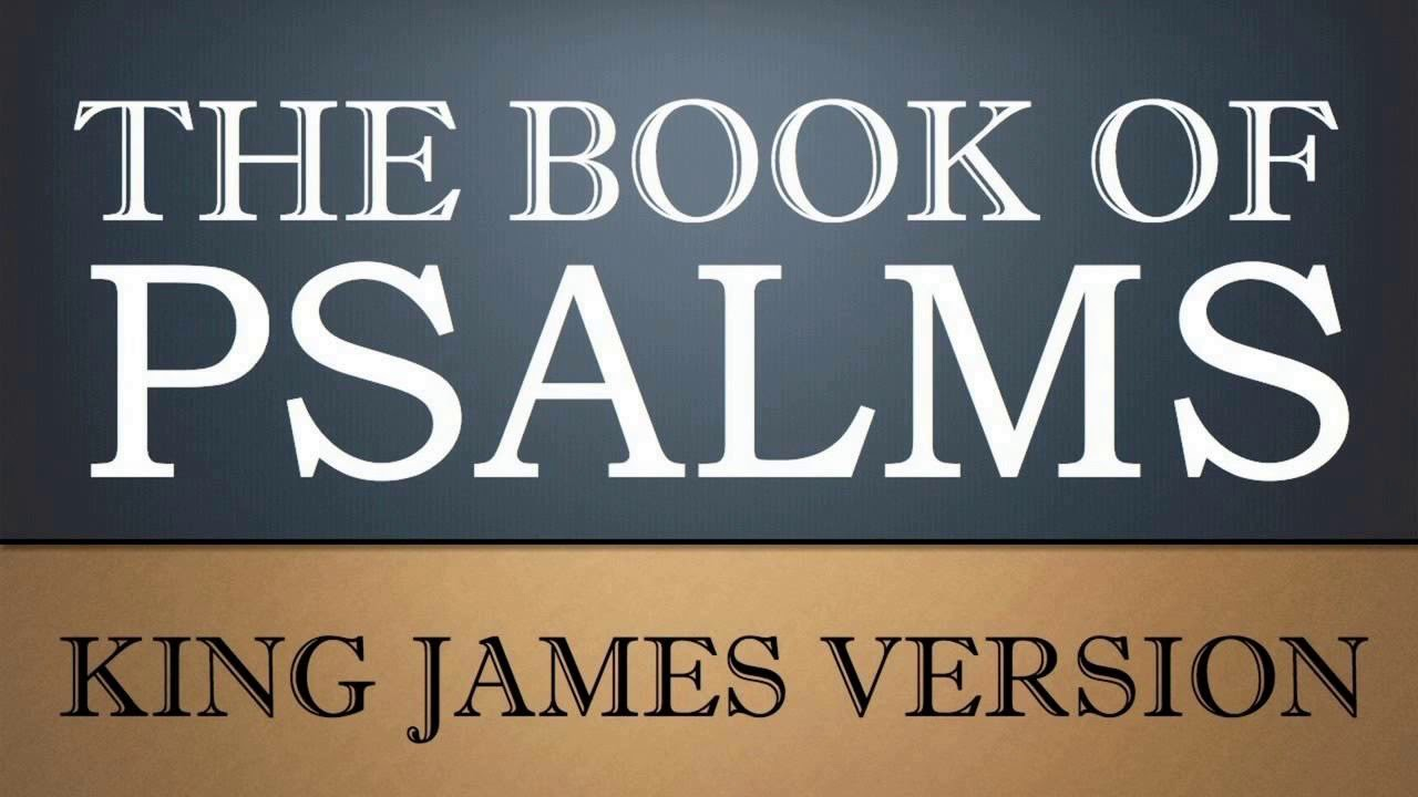 The Book of Psalms - King James Version (HQ)