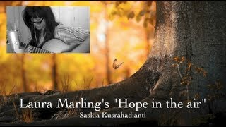 An indie folk song: Hope in the Air ~ Laura Marling (Guitar and Vocal cover)