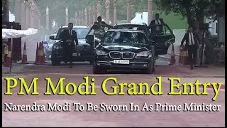 PM Modi Grand Entry : Narendra Modi To Be Sworn In As Prime Minister At Rashtrapati Bhavan