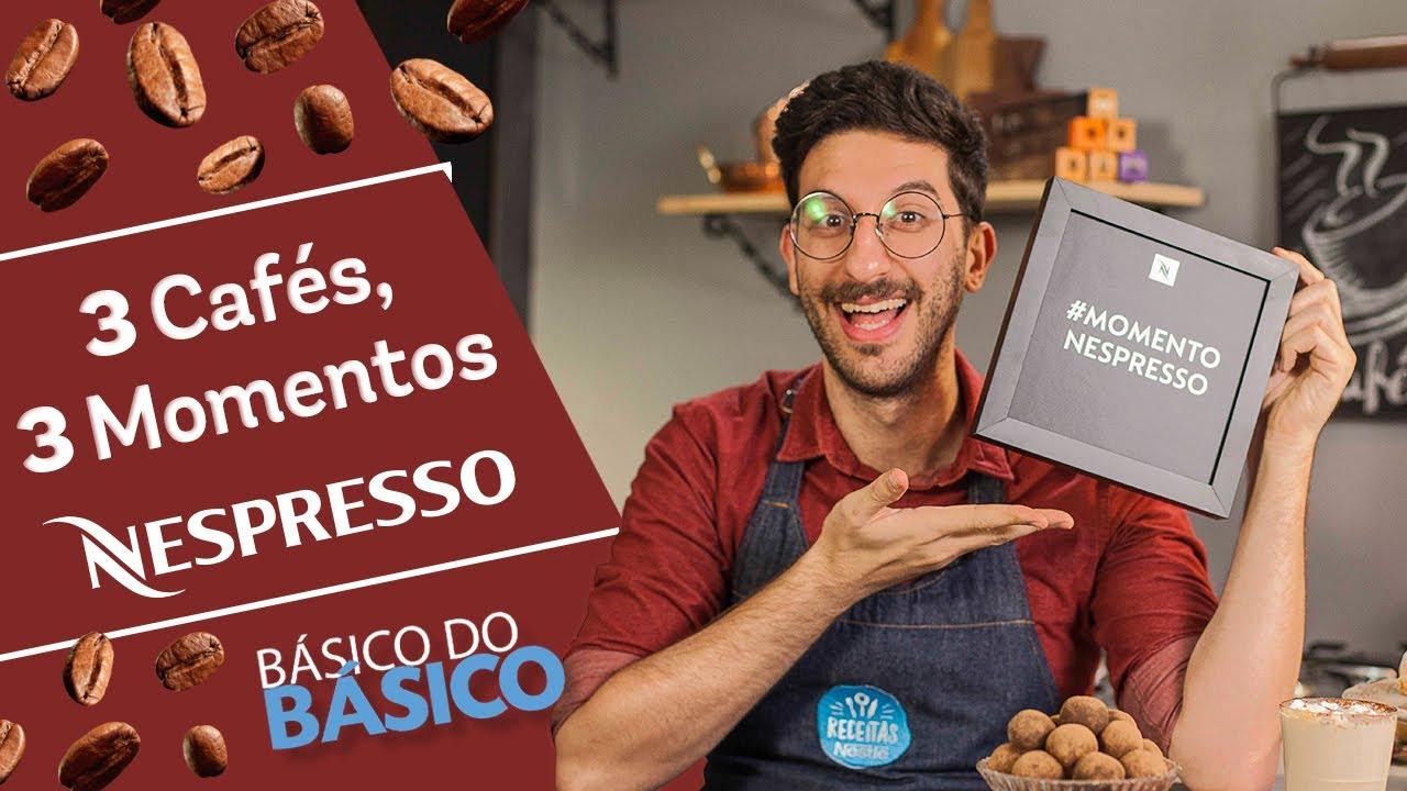 3 cafés, 3 Momentos Nespresso - Receitas Nestlé Em Casa